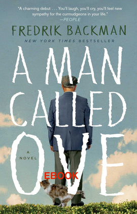 A Man Called Ove: A Novel by Fredrik Backman EBOOK