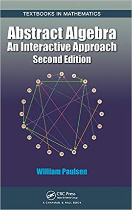 Abstract Algebra: An Interactive Approach, 2nd Edition by William Paulsen PDF