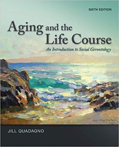 Aging and the Life Course: An Introduction to Social Gerontology 6th Edition by Jill Quadagno  PDF - Books with Benefits