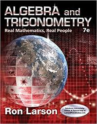 Algebra and Trigonometry: Real Mathematics, Real People 7th Edition by Ron Larson PDF