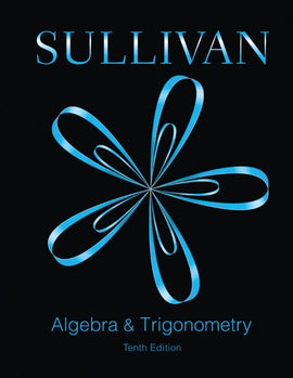 Algebra and Trigonometry  10th Edition by Michael Sullivan PDF