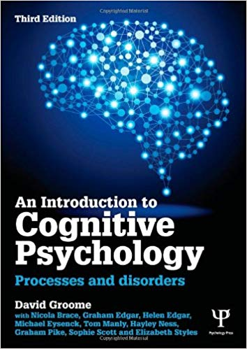 An Introduction to Cognitive Psychology: Processes and disorders 3rd Edition by David Groome PDF - Books with Benefits