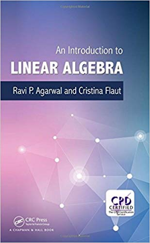 An Introduction to Linear Algebra 1st Edition by Ravi P. Agarwal  PDF