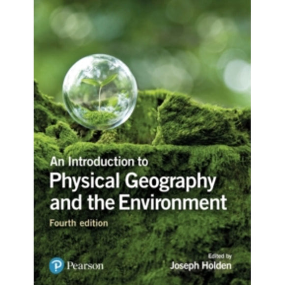An Introduction to Physical Geography and the Environment 4th Edition,  by Joseph Holden PDF - Books with Benefits