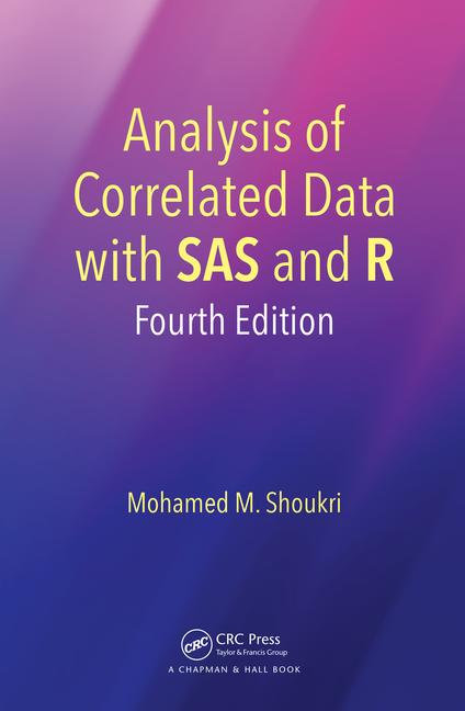 Analysis of Correlated Data with SAS and R 4th Edition by Mohamed M. Shoukri PDF - Books with Benefits