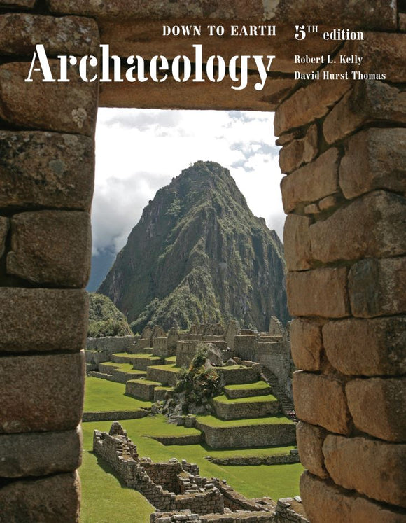 Archaeology: Down to Earth 5th Edition by Robert L. Kelly PDF - Books with Benefits