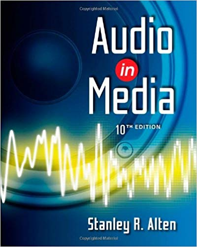 Audio in Media  10th Edition by Stanley R. Alten PDF - Books with Benefits