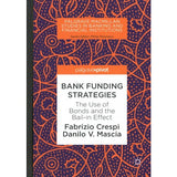Bank Funding Strategies: The Use of Bonds and the Bail-in Effect  by Fabrizio Crespi PDF