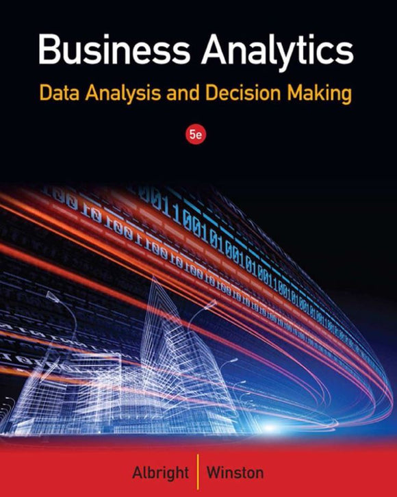 Business Analytics: Data Analysis and Decision Making 5th Edition by S. Christian Albright PDF - Books with Benefits