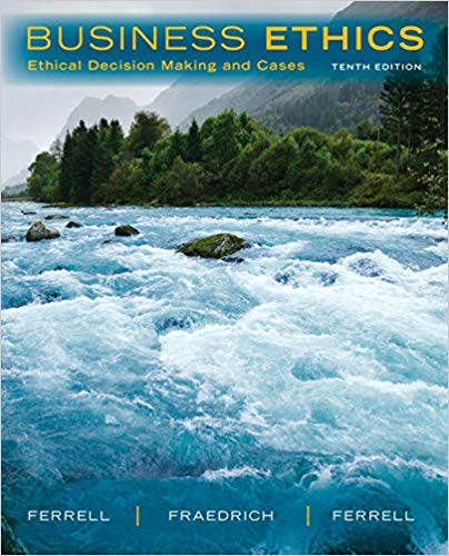 Business Ethics: Ethical Decision Making and Cases 10th Edition by O. C. Ferrell PDF