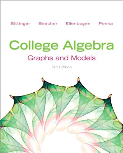 College Algebra: Graphs and Models 5th Edition by Marvin L. Bittinger PDF