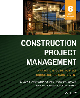 Construction Project Management 6th Edition by S. Keoki Sears PDF