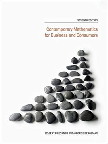 Contemporary Mathematics for Business and Consumers 7th Edition by Robert Brechner PDF