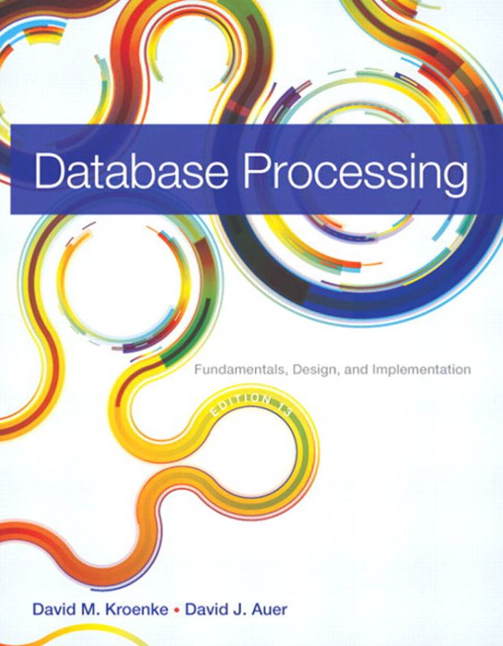 Database Processing: Fundamentals, Design, and Implementation 13th Edition by David M. Kroenke PDF