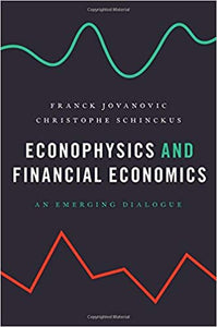 Econophysics and Financial Economics: An Emerging Dialogue 1st Edition by Franck Jovanovic  PDF - Books with Benefits