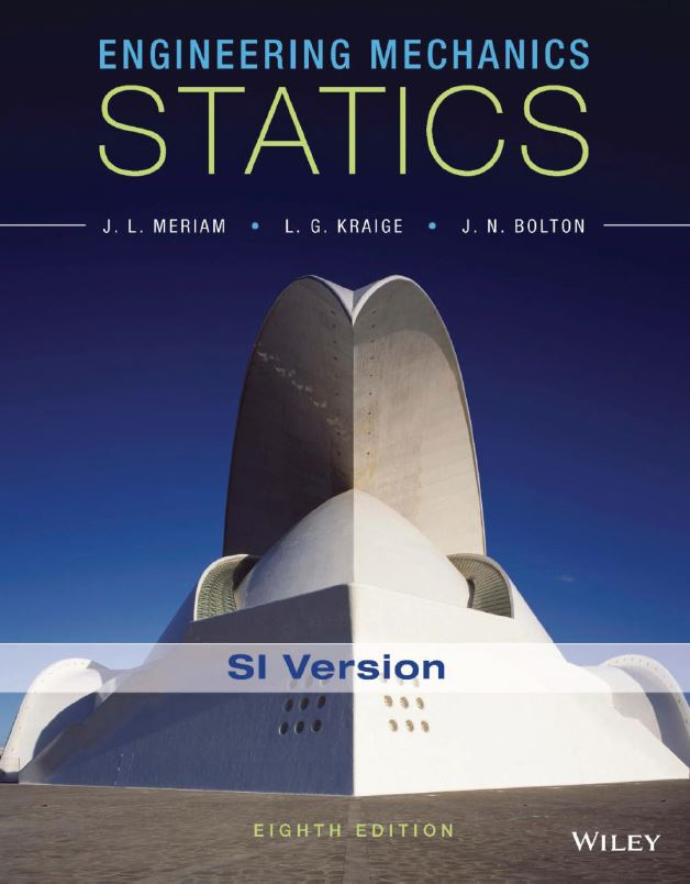 Engineering Mechanics: Statics 8th Edition by James L. Meriam PDF