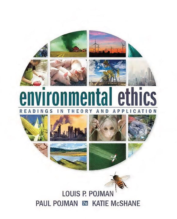 Environmental Ethics: Readings in Theory and Application 7th Edition by Louis P. Pojman PDF
