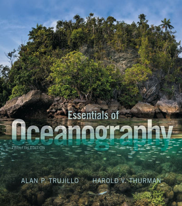 Essentials of Oceanography  12th Edition by Alan P. Trujillo PDF