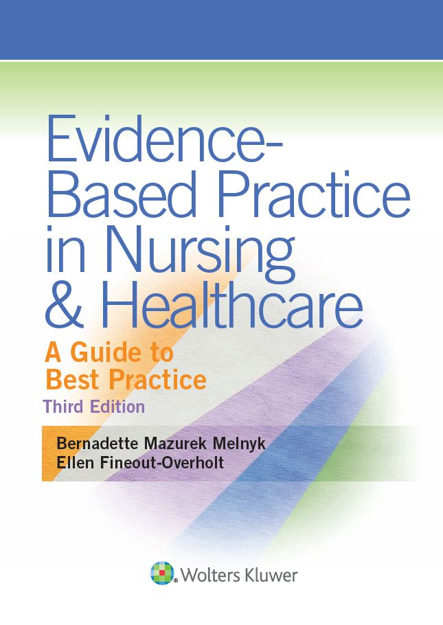 Evidence-Based Practice in Nursing and Healthcare: A Guide to Best Practice 3rd edition by Bernadette Melnyk PDF