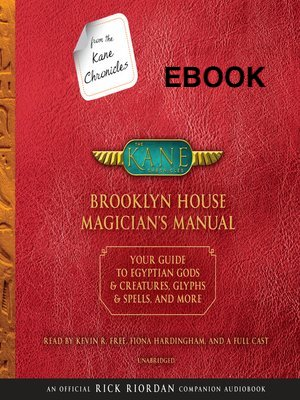From the Kane Chronicles Brooklyn House Magician's Manual by Rick Riordan EBOOK - Books with Benefits