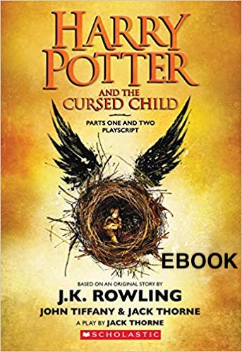 Harry Potter and the Cursed Child - Parts One and  Two - J.K. Rowling EBOOK - Books with Benefits
