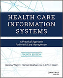 Health Care Information Systems: A Practical Approach for Health Care Management 4th Edition by Karen A. Wager PDF