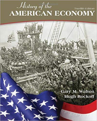 History of the American Economy 12th Edition by Gary M. Walton PDF - Books with Benefits