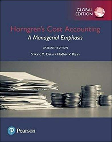 Horngren's Cost Accounting: A Managerial Emphasis, Global Edition 16th Edition by Srikant M. Datar PDF