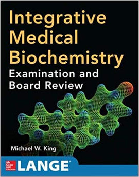 Integrative Medical Biochemistry: Examination and Board Review  by Michael W. King PDF