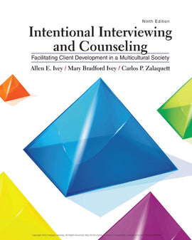 Intentional Interviewing and Counseling: Facilitating Client Development in a Multicultural Society 9th Edition by Allen E. Ivey PDF
