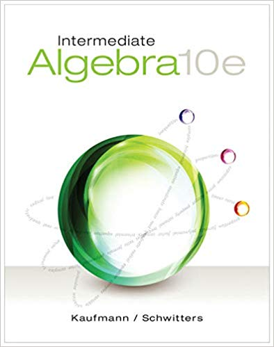 Intermediate Algebra 10th Edition by Jerome E. Kaufmann PDF