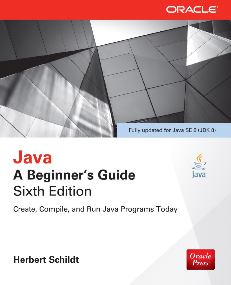 Java: A Beginners Guide, Sixth Edition 6th Edition by Herbert Schildt PDF