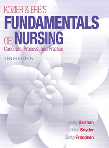 Kozier & Erb's Fundamentals of Nursing 10th Edition  by Audrey T. Berman PDF