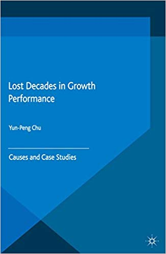 Lost Decades in Growth Performance: Causes and Case Studies 2015 Edition,  by Y. Chu  PDF