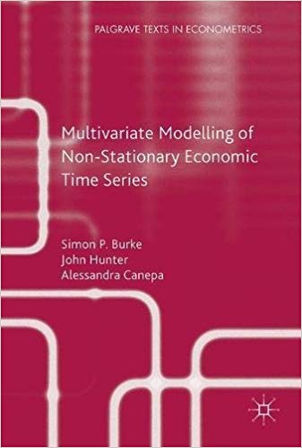 Multivariate Modelling of Non-Stationary Economic Time Series  2nd ed. 2017 Edition by John Hunter PDF