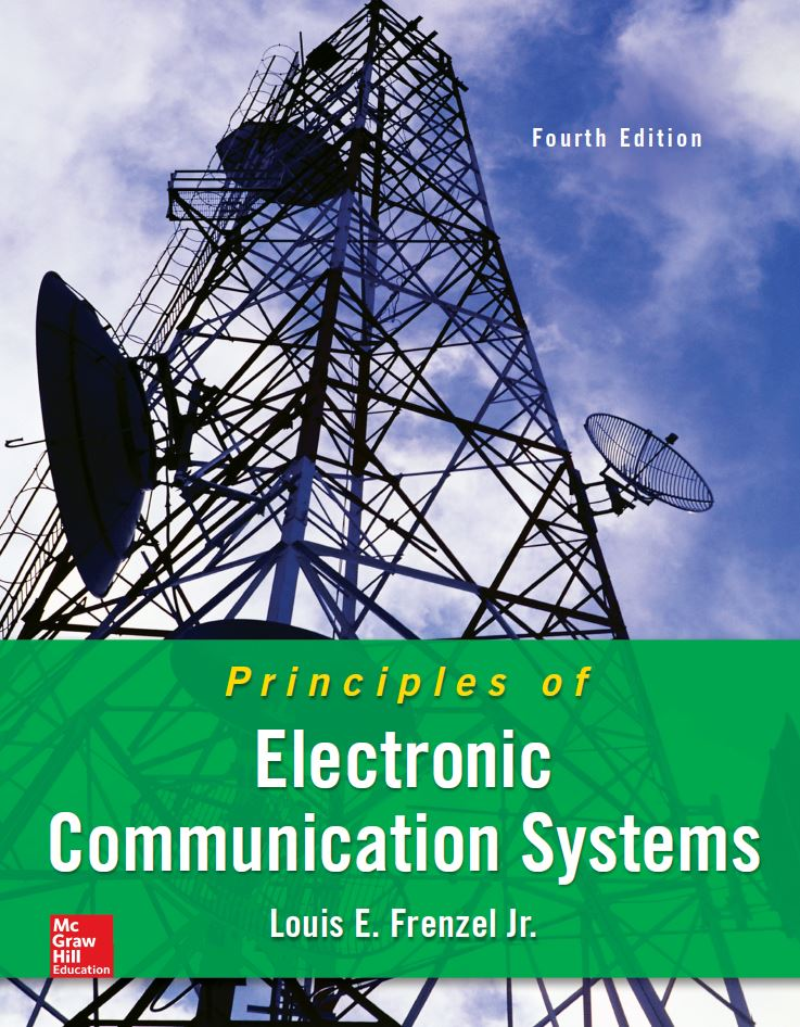 Principles of Electronic Communication Systems 4th Edition by Louis E. Frenzel PDF