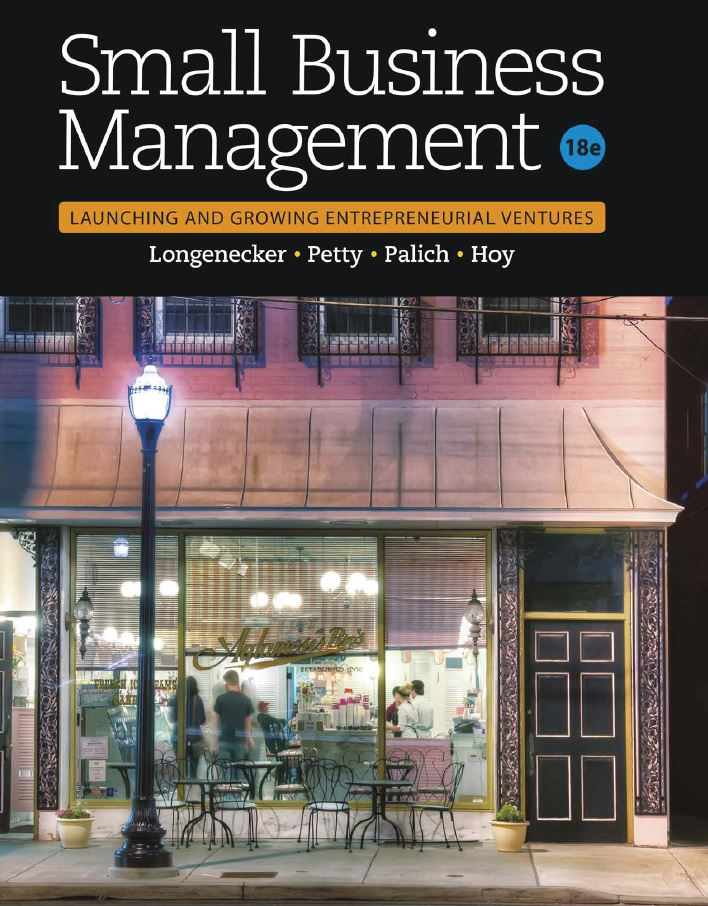 Small Business Management: Launching & Growing Entrepreneurial Ventures 18th Edition by Justin G. Longenecker PDF