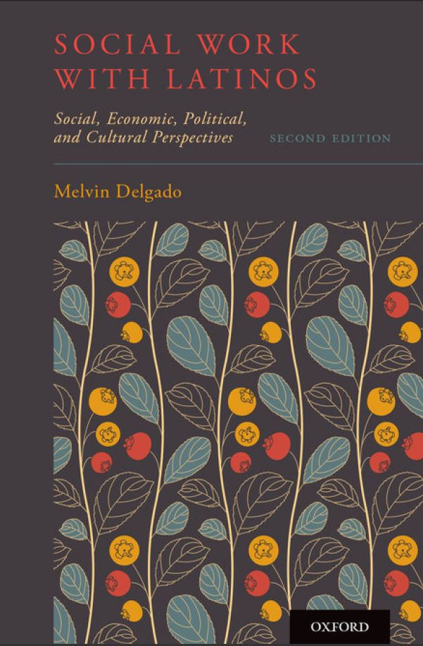 Social Work with Latinos: Social, Economic, Political, and Cultural Perspectives 2nd Edition by Melvin Delgado PDF
