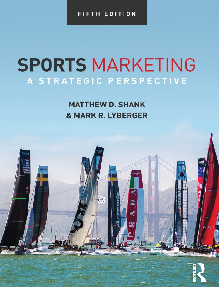 Sports Marketing: A Strategic Perspective, 5th Edition by Matthew D. Shank PDF