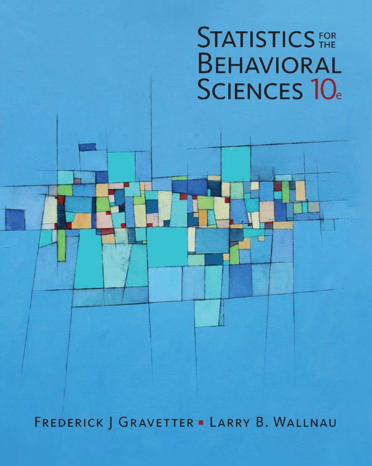 Statistics for the Behavioral Sciences  10th Edition by Frederick J Gravetter PDF