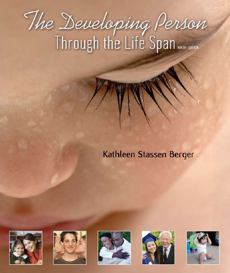 The Developing Person Through the Life Span Ninth Edition by Kathleen Stassen Berger  PDF