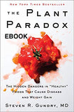 The Plant Paradox: The Hidden Dangers in Healthy Foods  by Dr. Steven R Gundry EBOOK