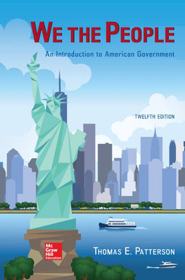 We The People: An Introduction to American Government 12th Edition by Thomas E. Patterson PDF