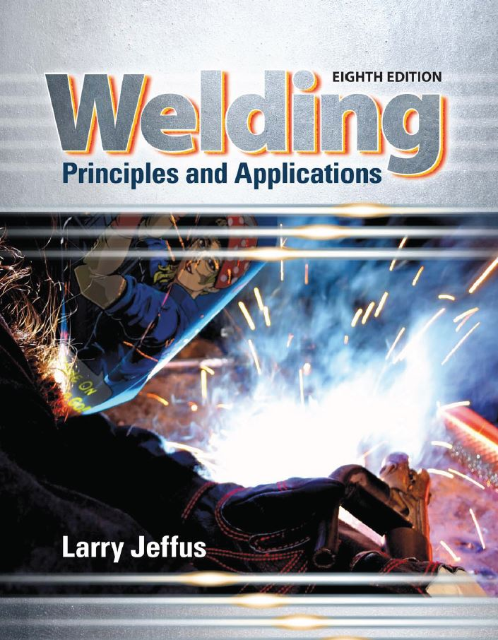Welding: Principles and Applications 8th Edition by Larry Jeffus PDF