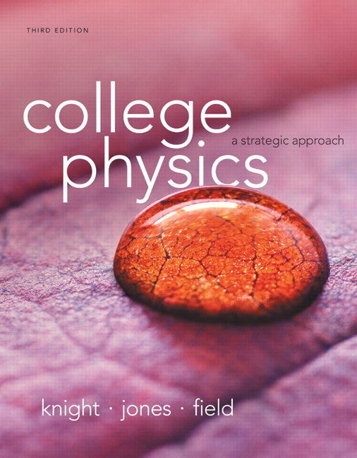 College Physics A Strategic Approach 3rd Edition by Knight PDF - Books with Benefits
