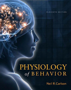 Physiology of Behavior, 11th Edition - Neil R. Carlson (PDF EBOOK) - Books with Benefits