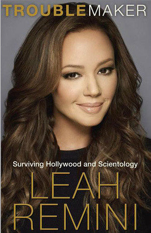 Troublemaker .Surviving Hollywood and Scientology by  Leah Remini Ebook - Books with Benefits