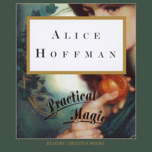 Practical Magic by Alice Hoffman Audiobook MP3 - Books with Benefits