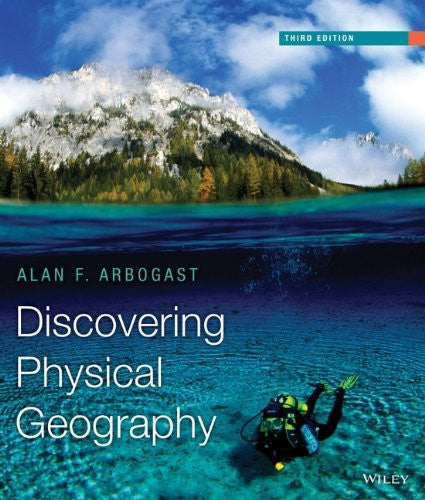 Discovering Physical Geography by Alan F. Arbogast 3rd Edition PDF - Books with Benefits