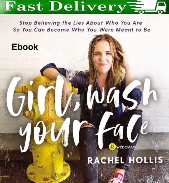 Girl, Wash Your Face  by Rachel Hollis EBOOK